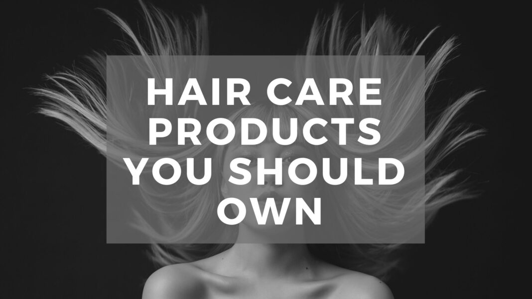 Hair Care Products You Should Own