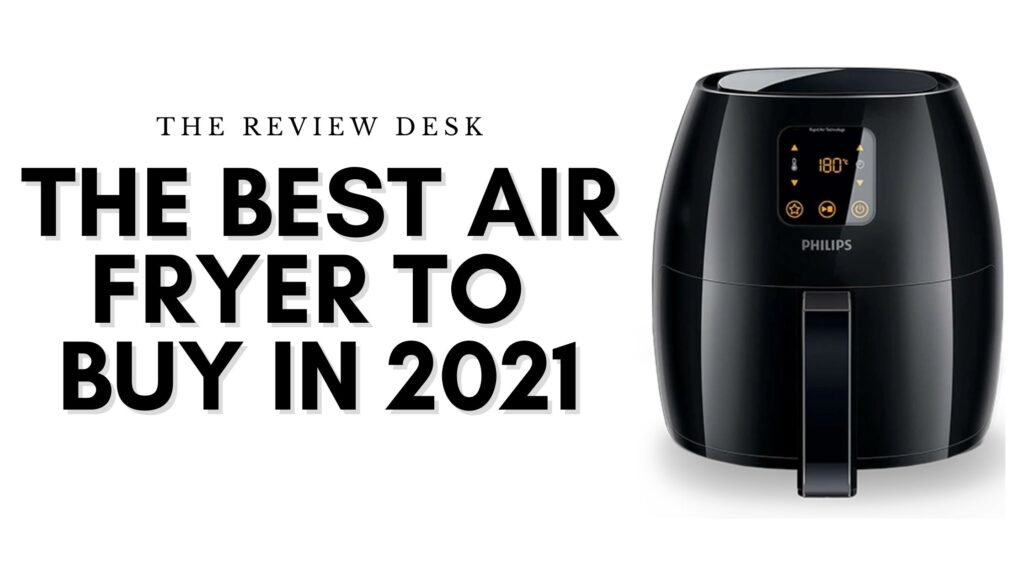 Best Air Fryer to Buy in 2021